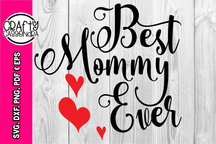 Mom svg - Best Mommy ever - Toddler - Kids love quotes svg