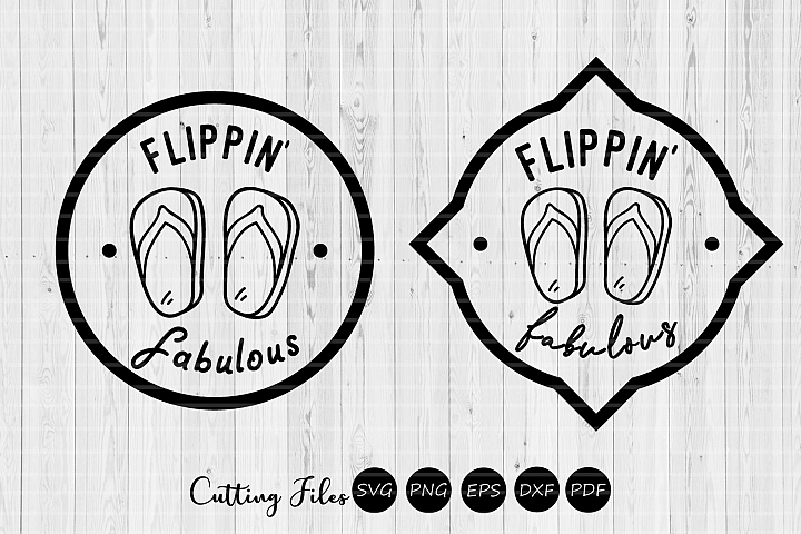 Flippin fabulous| SVG Cut file | Summer |cricut |