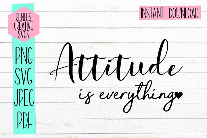 Attitude is everything |Motivational Quote SVG | SVG File