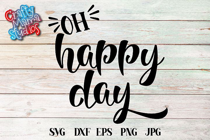 Oh Happy Day SVG, Sublimation, EPS PNG File