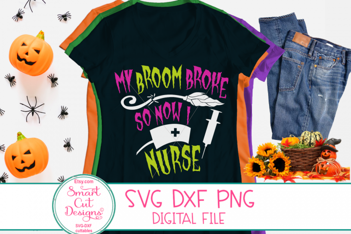 My Broom Broke So Now I Nurse SVG, Halloween SVG, Nurse SVG