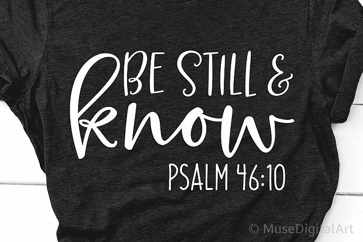 Be Still & Know Svg, Scripture Svg, Psalm Svg, Bible Quote