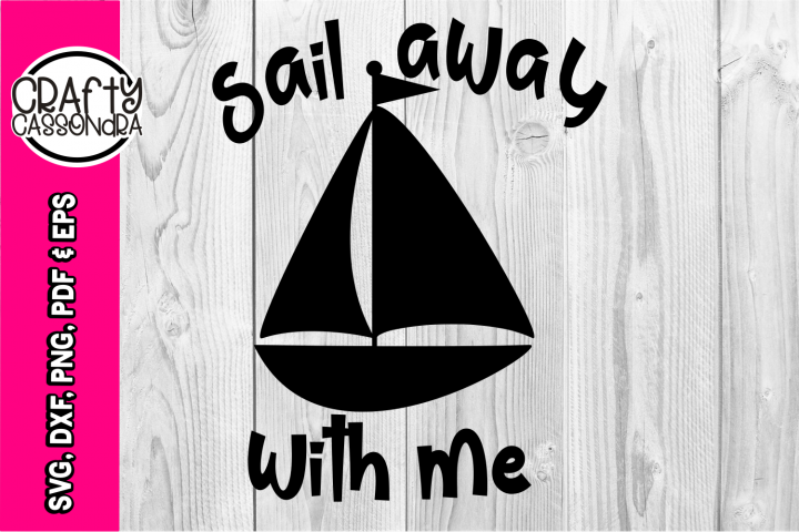 Valentines SVG - Love SVG - sail away with me - boat svg