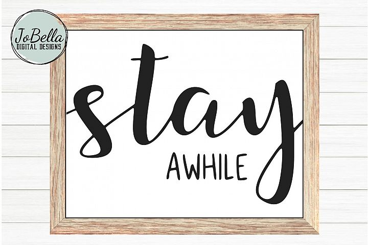 Stay Awhile SVG, Printable, & Sublimation Farmhouse Design
