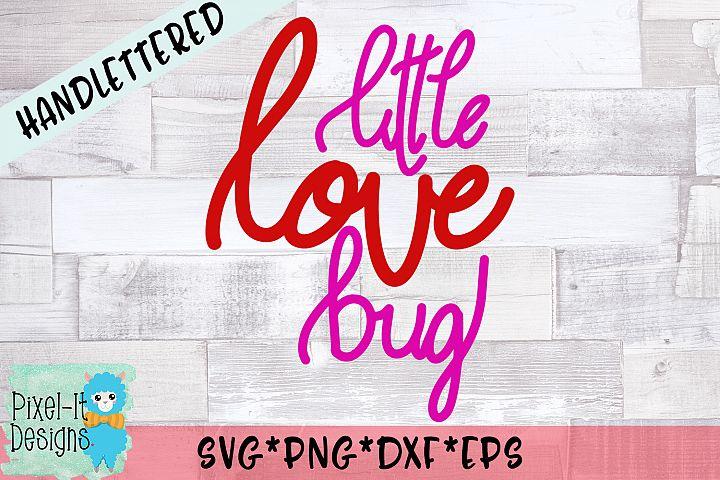 Little Love Bug Hand Lettered SVG Cut File