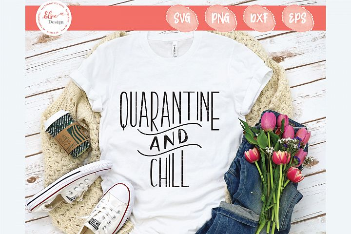 Quarantine And Chill SVG Cut Files