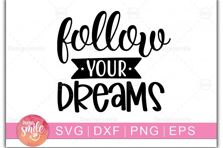 Follow Your Dreams SVG | SVG Cut File | Inspirational