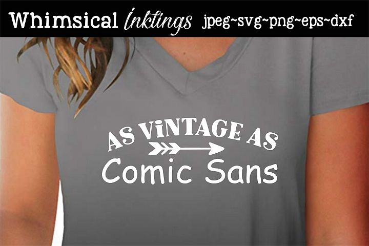 As Vintage As Comic Sans SVG