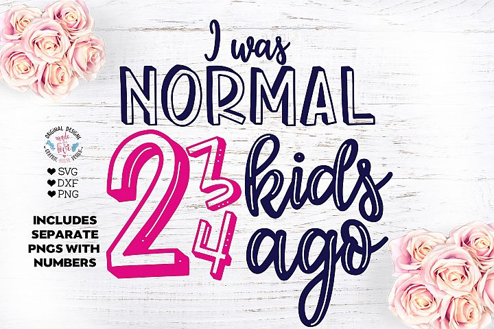 I was normal 2,3,4 kids ago - Funny Mom Cut File