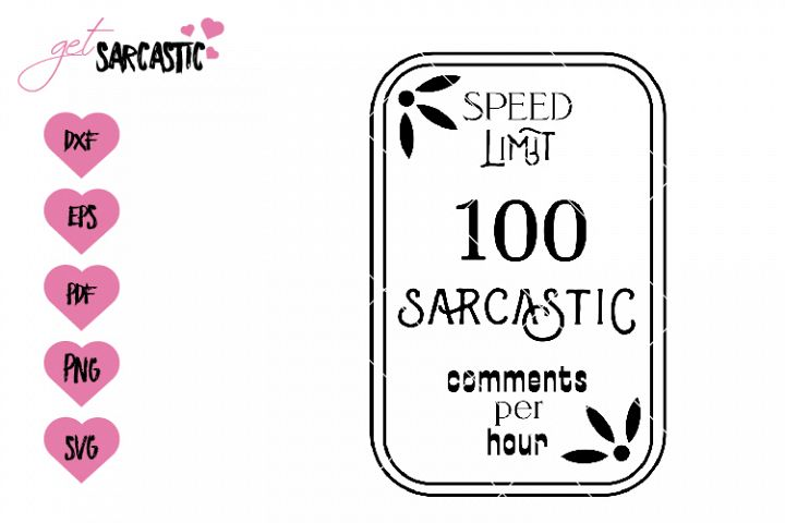 Speed limit 100 sarcastic comments per hour