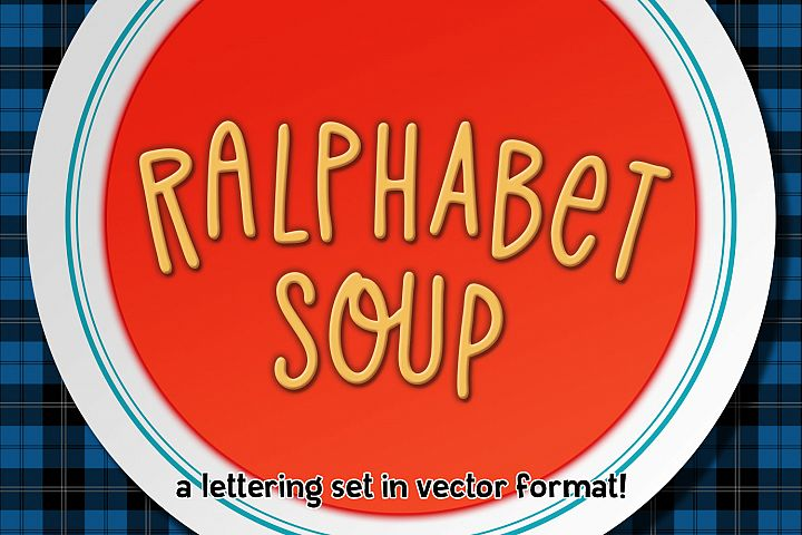 Ralphabet Soup - a hand-lettered vector alphabet set!