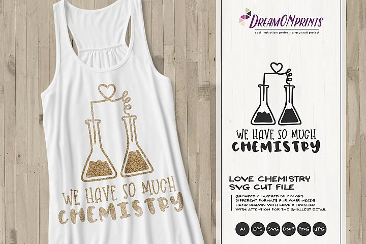 So Much Chemistry | Love SVG Cut File