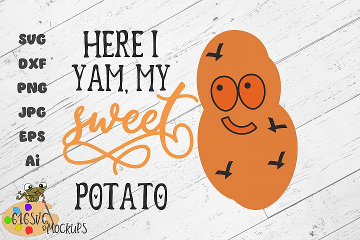 Here I Yam, My Sweet Potato SVG