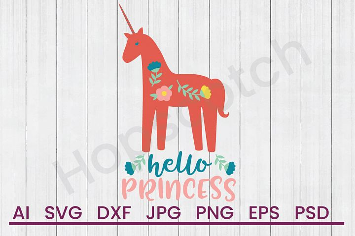 Unicorn SVG, Hello Princess SVG, DXF File, Cuttatable File