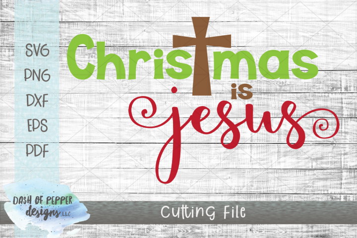 Christmas is Jesus SVG - A Religious Christmas SVG