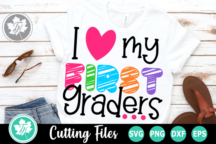 I Love My First Graders - A School SVG Cut File