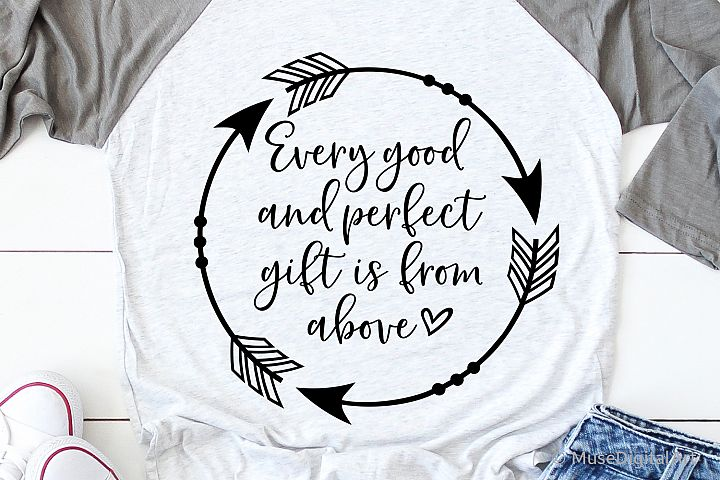 Every Good and Perfect Gift Is from Above Svg, Christian Svg