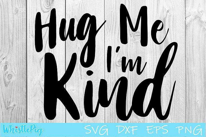 Hug Me Im Kind SVG DXF EPS Hug Me Svg Im Kind Svg