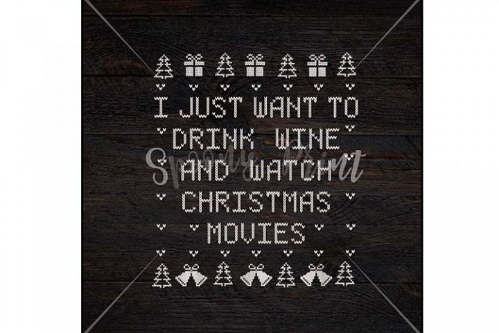 Drink wine and watch Christmas movies Christmas Printable