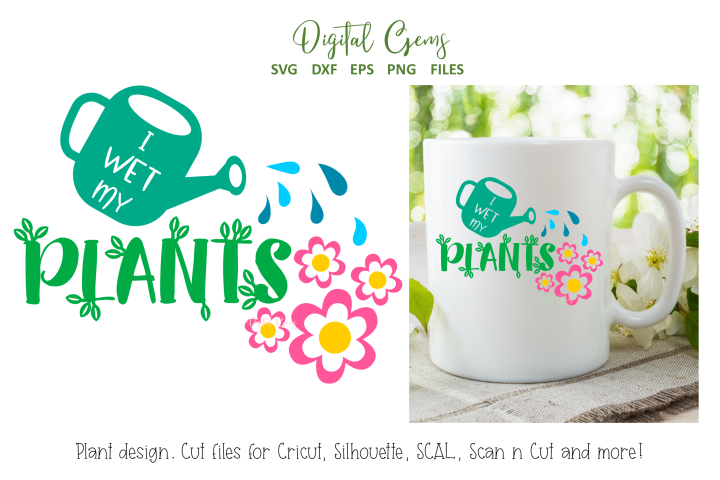 I wet my plants, Gardening SVG / EPS / DXF / PNG Files
