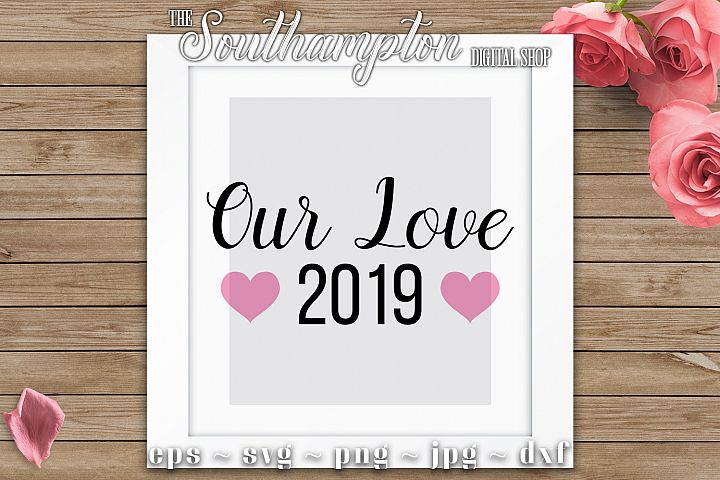Our Love 2019 SVG Cut Files