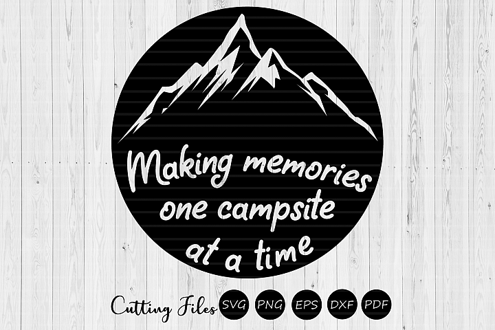 Making memories| svg cut files | cricut |happy camper |