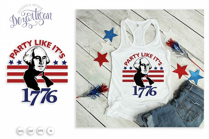 Party like its 1776 Patriotic fourth of July SVG