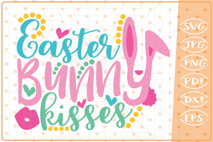 Easter Bunny Kisses, Cutting Files, Easter SVG