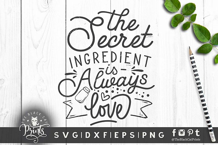 The secret ingredient is always love SVG DXF EPS PNG - 2