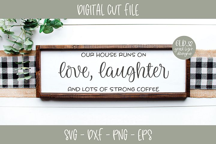 Love Laughter And Lots Of Strong Coffee - SVG