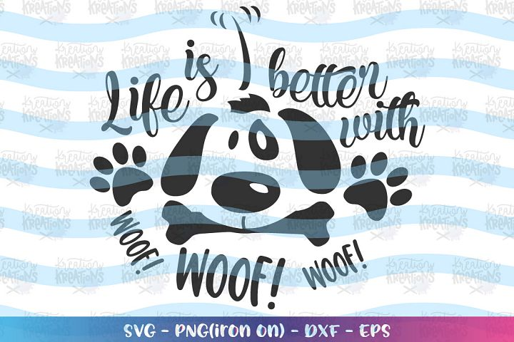 Dog svg Life is better with a Dog svg