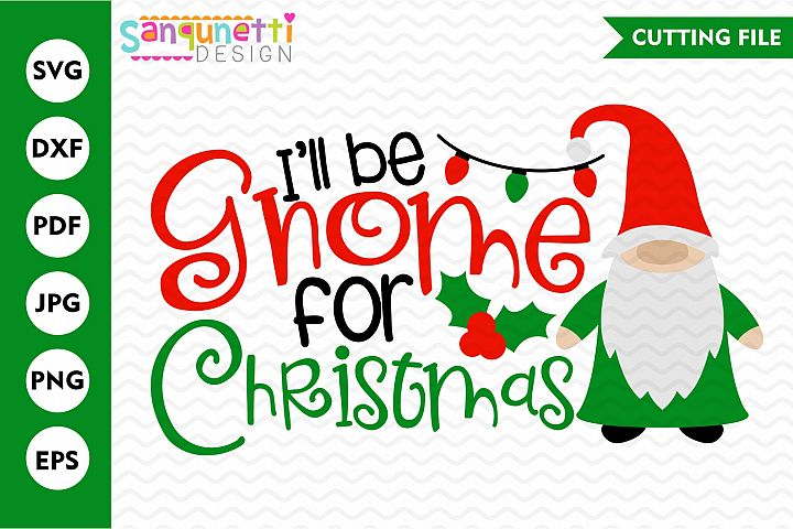 Ill be Gnome for Christmas svg, winter cutting file