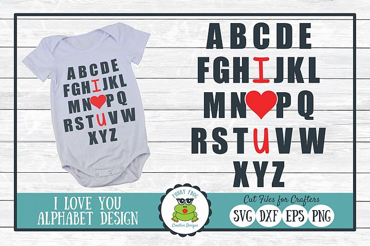 I Love You Alphabet SVG, Valentine Cut File for Crafters