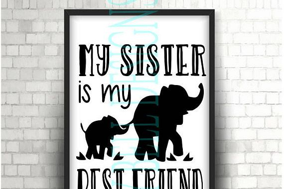 My Sister is my BEST FRIEND Digital Instant Download, svg dxf png. funny shirts, cute quotes, sibling love, baby brother