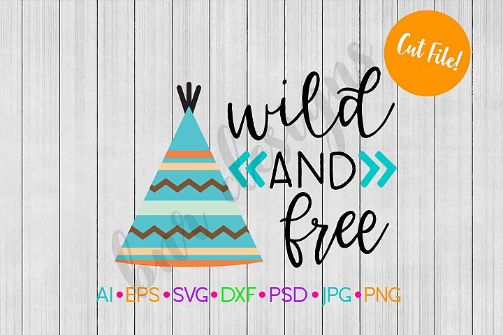 Wild and Free SVG, Wild SVG, SVG File, DXF File