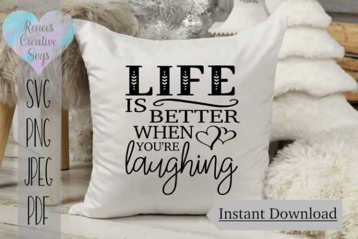 Life is better when youre laughing | Quote | SVG File