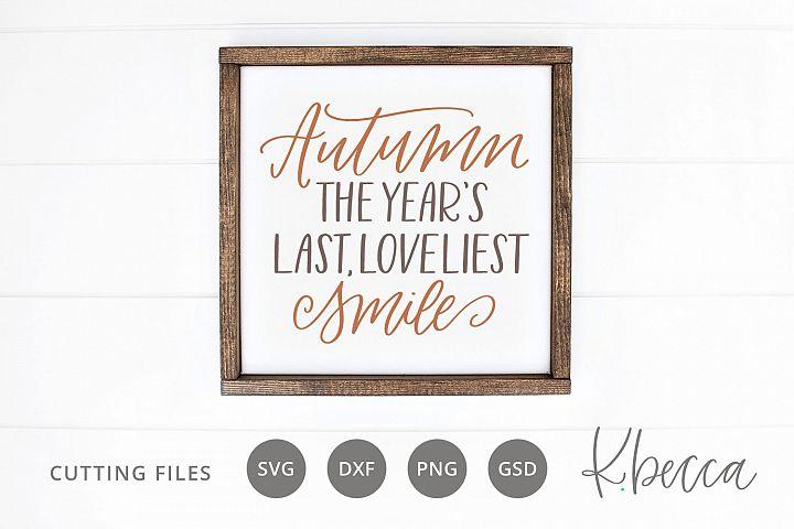 Autumn, The Years Last, Loveliest Smile SVG Cut Files