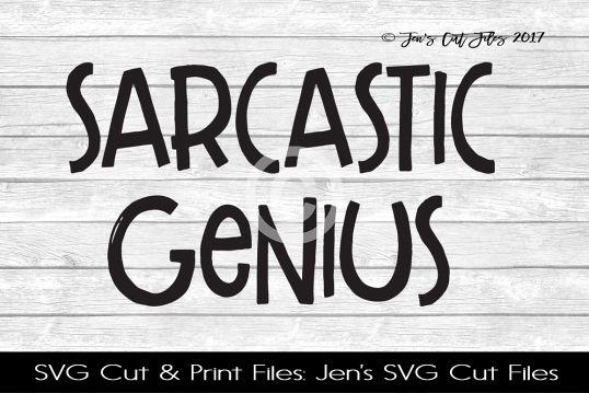Sarcastic Genius SVG Cut File
