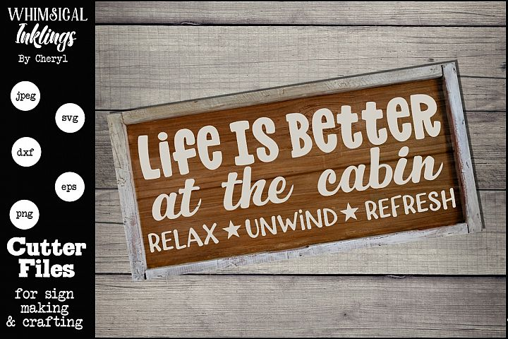 Life Is Better At The Cabin SVG
