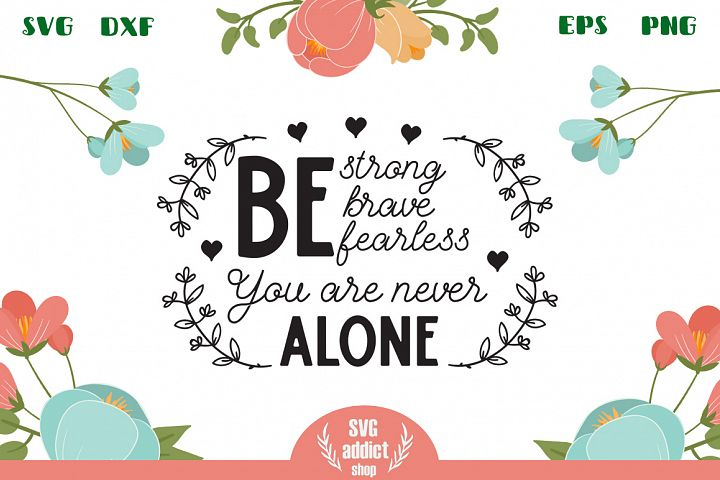 You Are Never Alone SVG Cut File