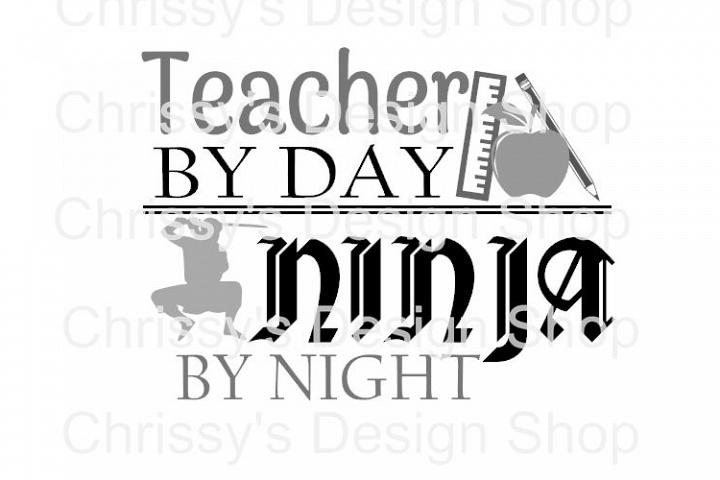 Teacher by day / Ninja by night SVG, DXF, EPS