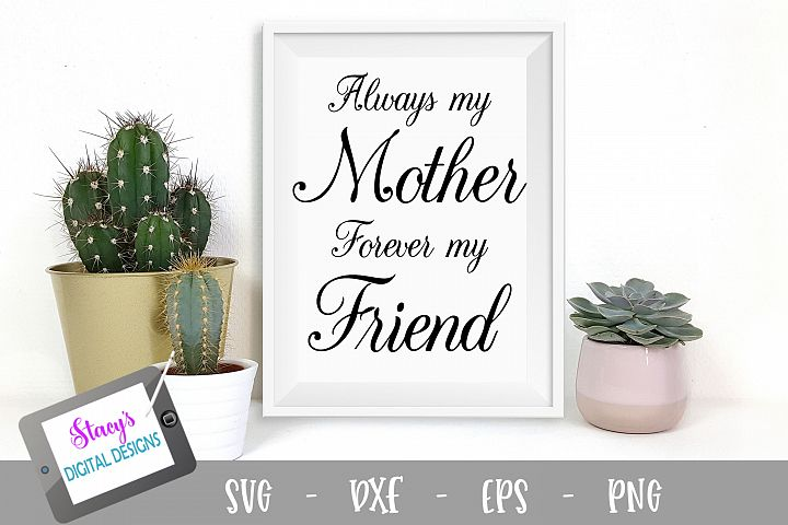 Always my mother forever my friend SVG - Mom SVG