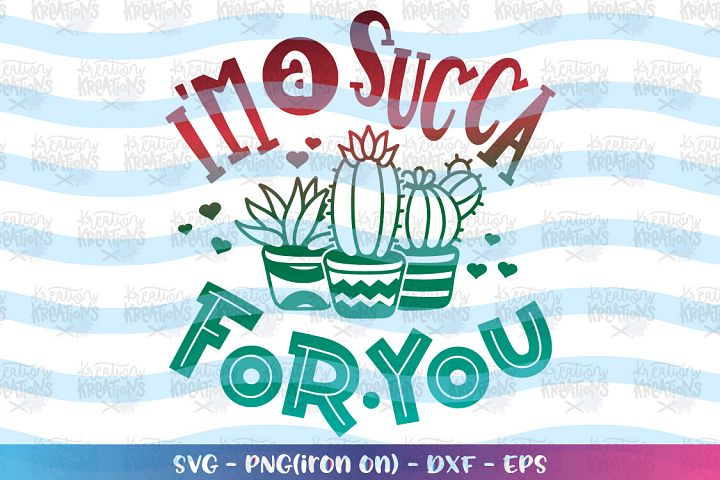 Valentines-im a succa for you svg