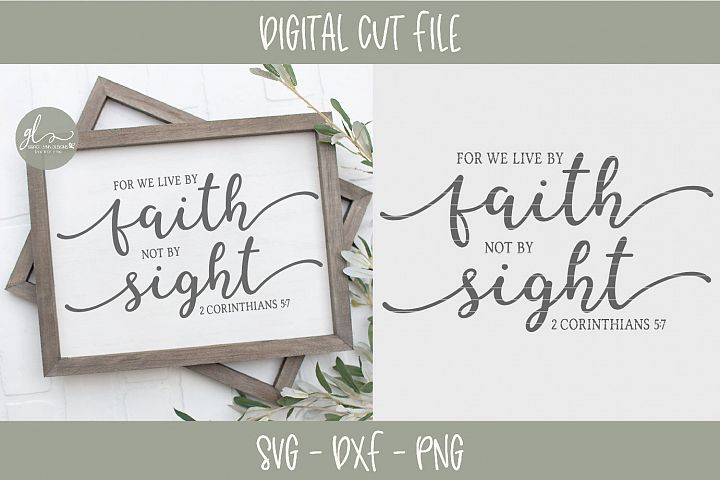 For We Live By Faith Not By Sight - Scripture SVG