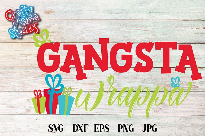 Christmas SVG, Gangsta Wrappa, Presents Sublimation