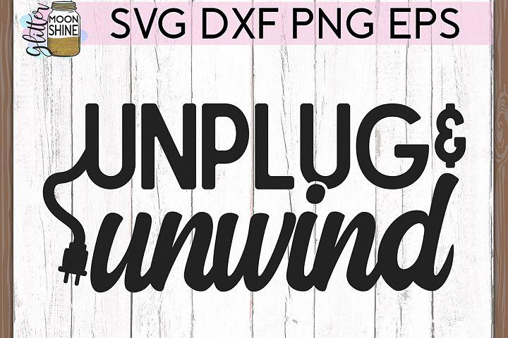 Unplug Unwind SVG DXF PNG EPS Cutting Files