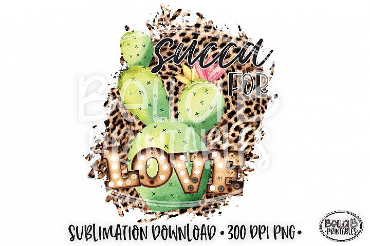 Valentines Sublimation, Succa for Love Sublimation, Cactus