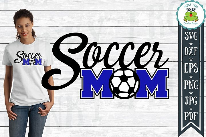 Soccer Mom SVG Cut File for Crafters