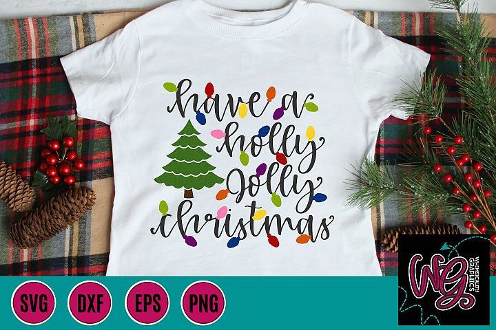 Have a Holly Jolly Christmas SVG, DXF, PNG, EPS