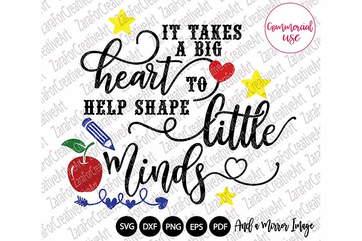 It takes a big heart to help shape little minds svg